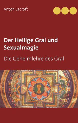 Der Heilige Gral und Sexualmagie