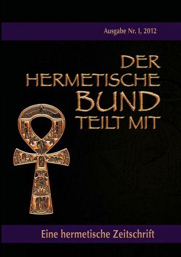 Der hermetische Bund teilt mit