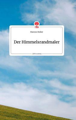Der Himmelsrandmaler. Life is a Story - story.one
