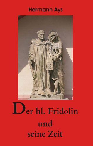 Der hl.Fridolin und seine Zeit