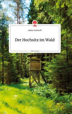 Der Hochsitz im Wald. Life is a Story - story.one
