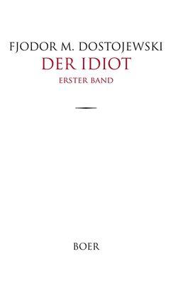 Der Idiot Band 1