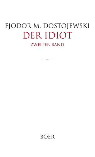 Der Idiot Band 2