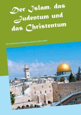Der Islam, das Judentum und das Christentum