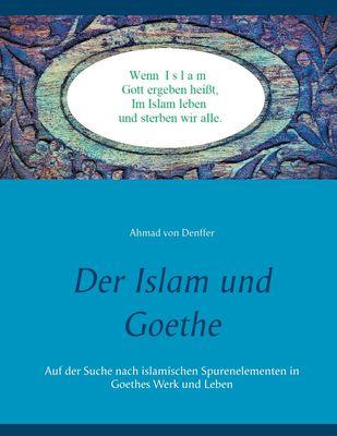 Der Islam und Goethe