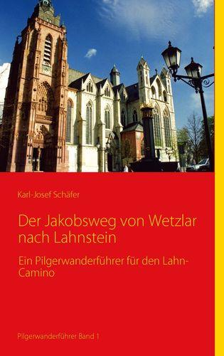 Der Jakobsweg von Wetzlar nach Lahnstein