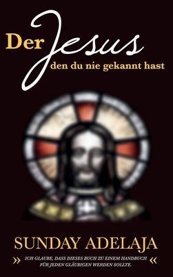 Der Jesus, den du nie gekannt hast