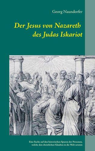Der Jesus von Nazareth des Judas Iskariot