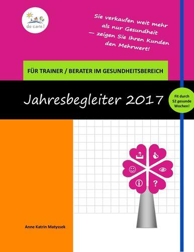 Der Kalender für Trainer und Berater im Gesundheitsbereich 2017