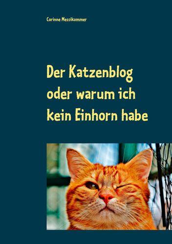 Der Katzenblog oder warum ich kein Einhorn habe