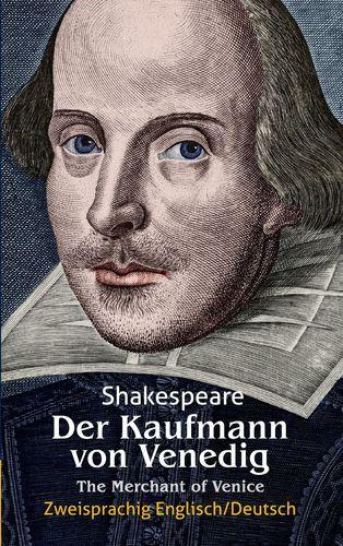 Der Kaufmann von Venedig. Shakespeare: Zweisprachig: Englisch-Deutsch / The Merchant of Venice