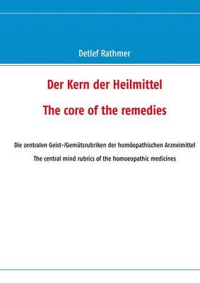 Der Kern der Heilmittel/The core of the remedies