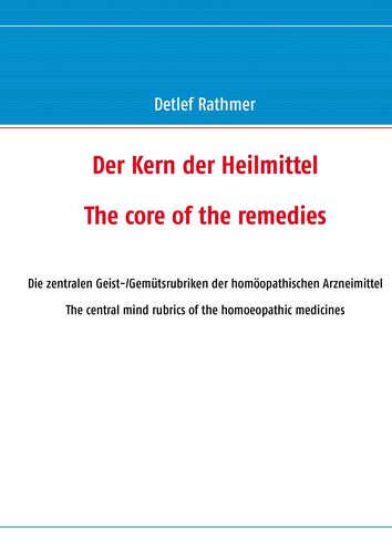 Der Kern der Heilmittel/The core of the remedies