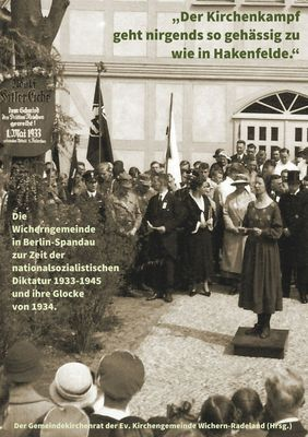 """""""Der Kirchenkampf geht nirgends so gehässig zu wie in Hakenfelde"""""""