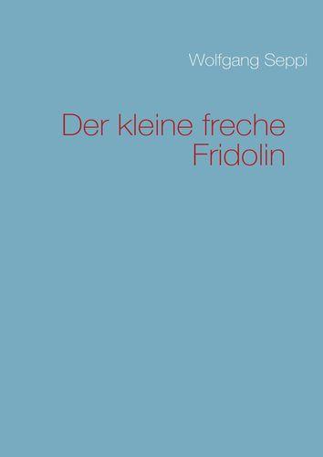 Der kleine freche Fridolin