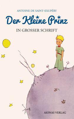Der kleine Prinz: Großdruck: Das Lesebuch für Kinder und Erwachsene