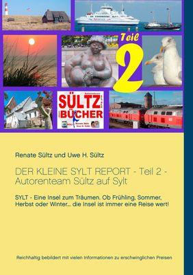Der kleine Sylt Report - Teil 2 - Autorenteam Sültz auf Sylt