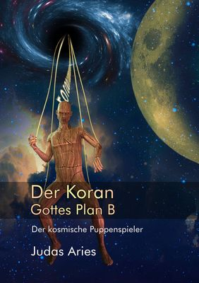 Der Koran: Gottes Plan B