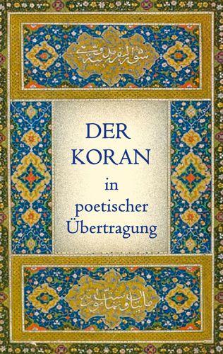 Der Koran in poetischer Übertragung