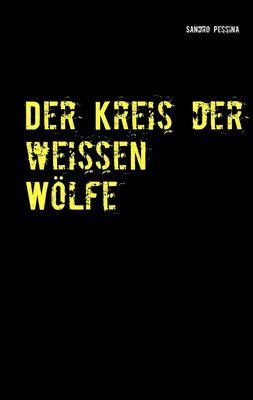 Der Kreis der weissen Wölfe