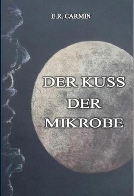Der Kuss der Mikrobe