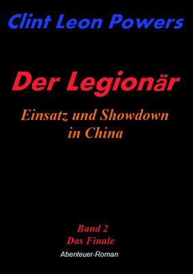 Der Legionär - Einsatz und Showdown in China