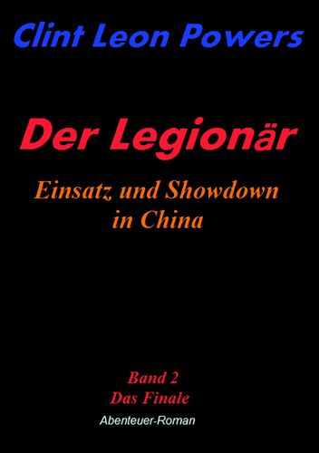 Der Legionär - Einsatz und Showdown in China
