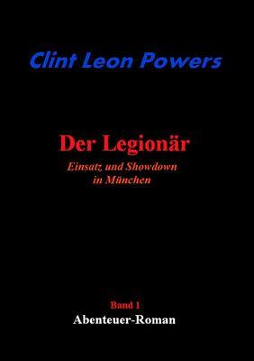 Der Legionär - Einsatz und Showdown in München