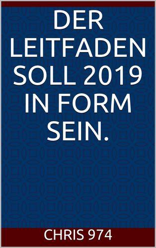 Der Leitfaden soll 2019 in Form sein.