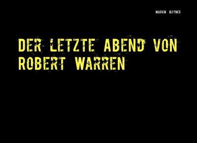 Der letzte Abend von Robert Warren