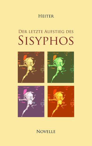 Der letzte Aufstieg des Sisyphos