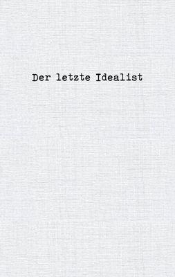 Der letzte Idealist