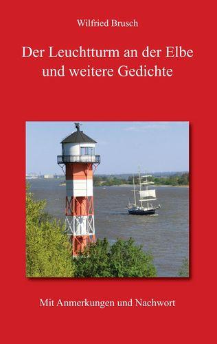 Der Leuchtturm an der Elbe und weitere Gedichte