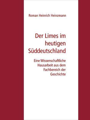 Der Limes im heutigen Süddeutschland