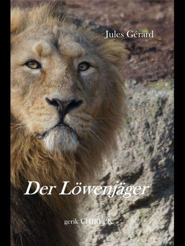 Der Löwenjäger.