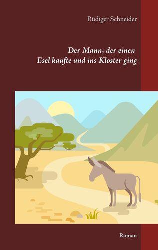 Der Mann, der einen Esel kaufte und ins Kloster ging