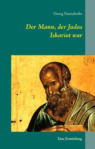 Der Mann, der Judas Iskariot war