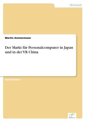 Der Markt für Personalcomputer in Japan und in der VR China