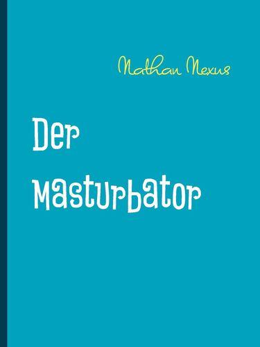 Der Masturbator