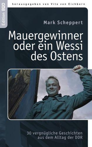 Der Mauergewinner oder ein Wessi des Ostens