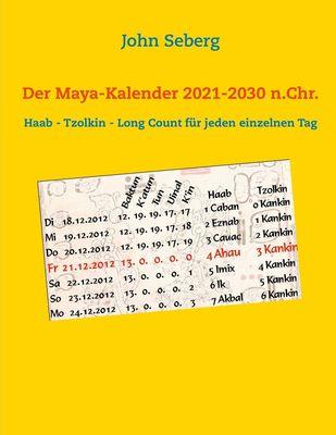 Der Maya-Kalender 2021-2030 n.Chr.