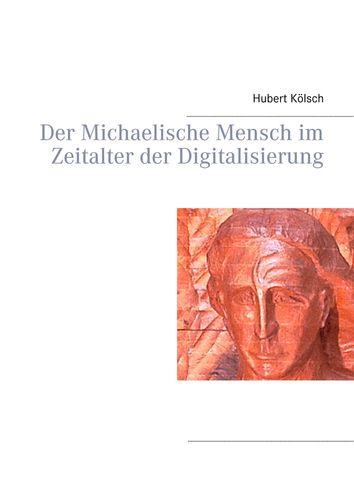 Der Michaelische Mensch im Zeitalter der Digitalisierung