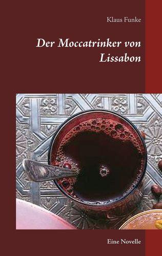 Der Moccatrinker von Lissabon