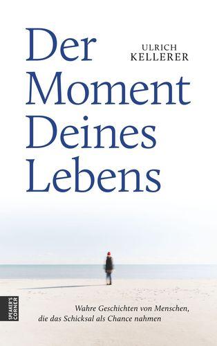 Der Moment Deines Lebens