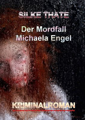 Der Mordfall Michaela Engel