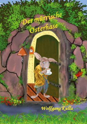 Der mürrische Osterhase - Eine Geschichte zum Osterfest