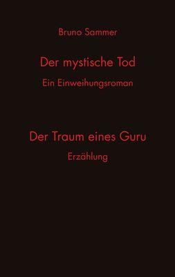 Der mystische Tod/Der Traum eines Guru