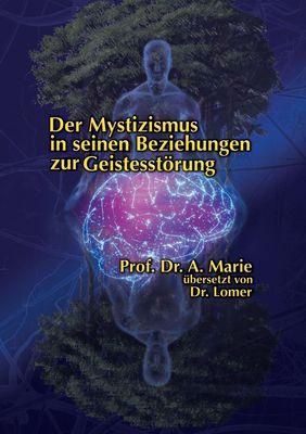 Der Mystizismus in seinen Beziehungen zur Geistesstörung