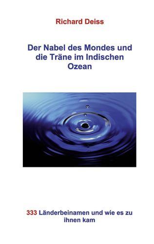 Der Nabel des Mondes und die Träne im Indischen Ozean
