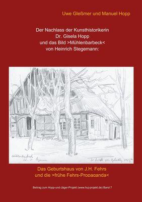 Der Nachlass der Kunsthistorikerin Dr. Gisela Hopp und das Bild >Mühlenbarbeck< von Heinrich Stegemannn